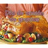 Día de acción de gracias (Fiestas) (Spanish Edition)