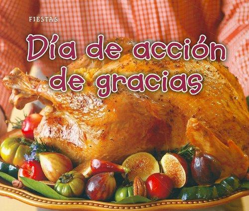 Día de acción de gracias (Fiestas) (Spanish Edition): Rebecca Rissman: 9781432954079: Amazon.com: Books