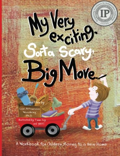 My Very Exciting, Sorta Scary, Big Move: A workbook for children moving to a new ()