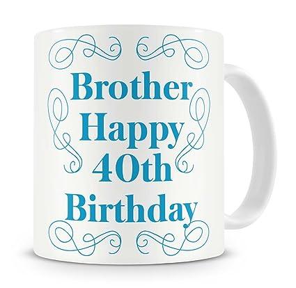 Brother Happy 40th Birthday Mug