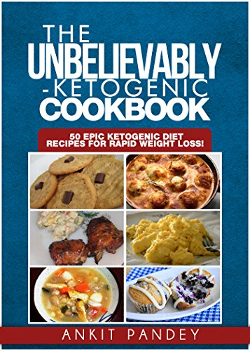 Unbelievably Ketogenic Cookbook Recipes Weight ebook product image