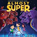 Almost Super Audiobook by Marion Jensen Narrated by Mike Chamberlain