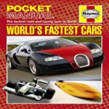 World's Fastest Cars: The Fastest Road and Racing Cars on Earth (Haynes Pocket Manual)