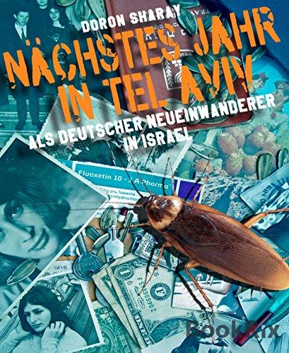 Nächstes Jahr in Tel Aviv: Ein Neueinwanderer aus Berlin in Israel- eine Biographie (German Edition) - History Of Tel Aviv