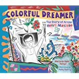 Colorful Dreamer: The Story of Artist Henri Matisse