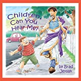 Children, Can You Hear Me?: How to hear and and see God