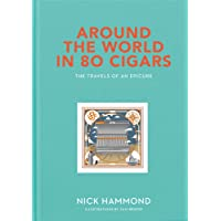 Around the World in 80 Cigars: Travels of an Epicure