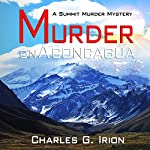 Murder on Aconcagua: A Summit Murder Mystery, Book 5 | Charles G. Irion,Ronald J. Watkins