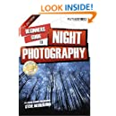 Beginners Guide to Night Photography (Beginners Guide to Photography Book 5)