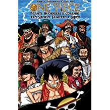 ONE PIECE: Pirati, bucanieri e corsari tra Storia, Fumetto e Mito (Italian Edition)