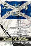 For Liberty and Freedom, Keith Miller, 1604414405