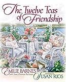 The Twelve Teas of Friendship, Emilie Barnes, 0736904743