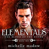 The Blood of the Hydra: Elementals, Book 2 | Michelle Madow