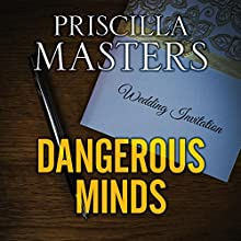 Dangerous Minds Audiobook by Priscilla Masters Narrated by Julia Franklin