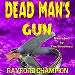Dead Man's Gun: A Western Short   Rayford Champion