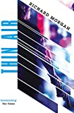 Thin Air: From the author of Netflix's Altered Carbon