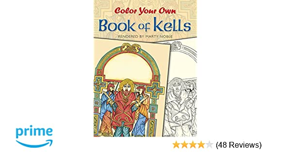 Color Your Own Book Of Kells Dover Art Coloring Marty Noble 9780486418650 Amazon Books