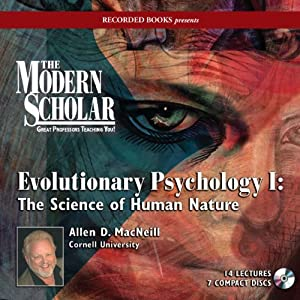 The Modern Scholar: Evolutionary Psychology I Lecture