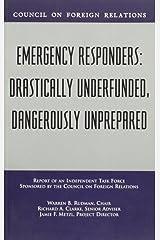 Emergency Responders: Drastically Underfunded, Dangerously Unprepared Paperback