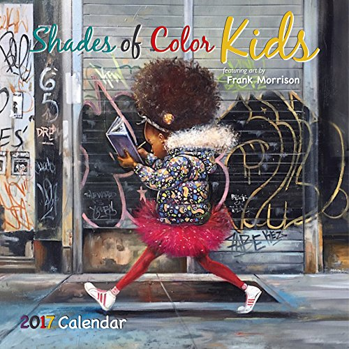 "Shades of Color 2017 Shades of Color Kids African American Calendar by Frank Morrison, 12 by 12"" (17SK)"