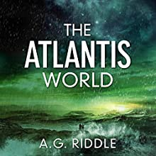 The Atlantis World: The Origin Mystery, Book 3 Audiobook by A.G. Riddle Narrated by Stephen Bel Davies