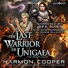 The Red Plague: A LitRPG Trilogy: The Last Warrior of Unigaea, Book 3 Audiobook by Harmon Cooper Narrated by Jeff Hays, Annie Ellicott