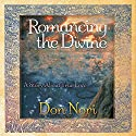 Romancing the Divine: A Story About True Love Audiobook by Don Nori Narrated by Fiona Matier