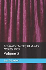 Yet Another Medley Of Murder Mystery Plays: volume 3 (Play Dead Mystery Plays) Paperback