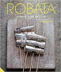 Robata: Japanese Home Grilling: Amazon.es: Silla Bjerrum: Libros en idiomas extranjeros