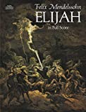 By Felix Mendelssohn Elijah in Full Score (Dover Vocal Scores) (New edition)