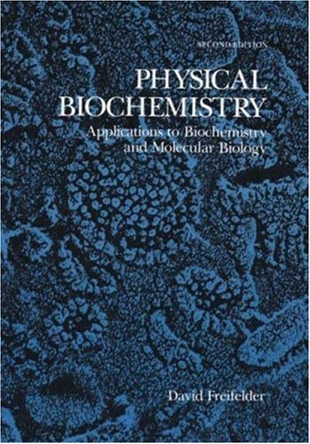 Physical Biochemistry: Applications to Biochemistry and...