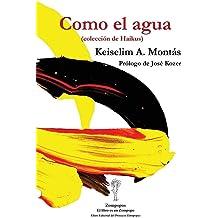 Como el agua: (colección de Haikus) (Spanish Edition) Jul 20, 2016
