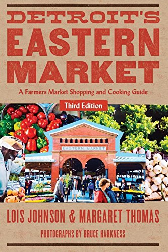 Detroit's Eastern Market: A Farmers Market Shopping and Cooking Guide, Third Edition (Painted - Turtle Painted Eastern