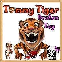 Books for Kids: Tommy Tiger Broken Toy:  Illustration Book (Ages 3-8),Short Stories for Kids, Kids Books, Bedtime Stories For Kids, Children Books, Early Readers