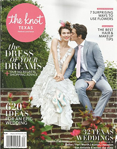 THE KNOT TEXAS MAGAZINE SPRING/SUMMER 2018, THE DRESS OF YOUR - Charges Usps International