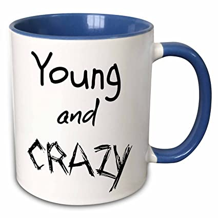 Amazoncom 3drose Xander Funny Quotes Young And Crazy 15oz Two