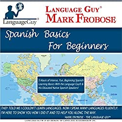 Language Guy's Spanish Basics for Beginners - 5 One Hour Audio CDs [English and Spanish Edition]