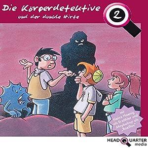 Die Körperdetektive und der dunkle Hirte (Die Körperdetektive 2) Hörspiel