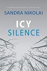 Icy Silence (A Megan Scott/Michael Elliott Mystery) Paperback