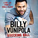 Wrecking Ball Audiobook by Billy Vunipola Narrated by Nathan Turner