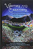 Vygotsky and Creativity: A Cultural-historical Approach to Play, Meaning Making, and the Arts (Educational Psychology)