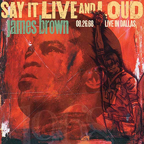 Say It Live And Loud: Live In Dallas 08.26.68 (Expanded Edition)