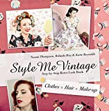 img - for Style Me Vintage: Step-by-Step Retro Look Book: Clothes, Hair, Make-up book / textbook / text book