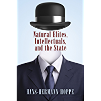 Natural Elites, Intellectuals, and the State (English Edition)