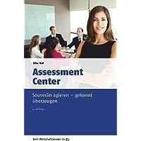Assessment Center: Souverän agieren - gekonnt überzeugen (dtv Beck Wirtschaftsberater)