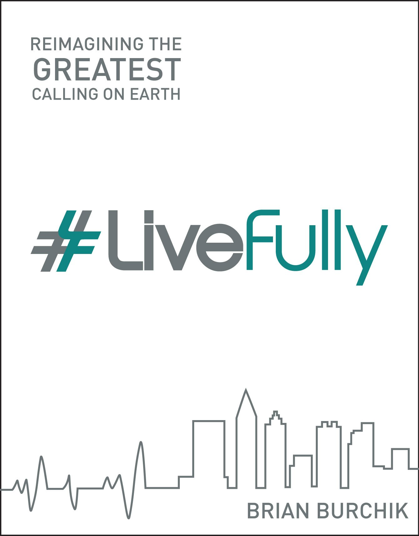 Download #LiveFully: Re-imagining the Greatest Calling on Earth ebook