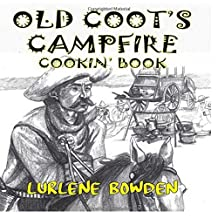 Old Coot's Campfire Cookin' Book: Volume One