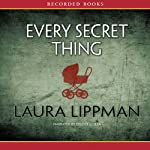 Every Secret Thing | Laura Lippman