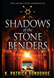 Shadows of the Stone Benders (The Anlon Cully Chronicles Book 1)