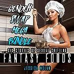 Gender Swap Mega Bundle: Fantasy Foods | Jessica Nolan